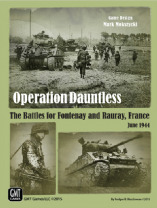 Operation Dauntless : The Battles for Fontenay and Rauray, France, June 1944
